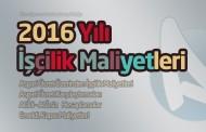 2016 Yılı İşçilik Maliyetleri