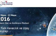 Birinci Türk Havacılık ve Uzay Çalıştayı 11-12 Mayıs 2016