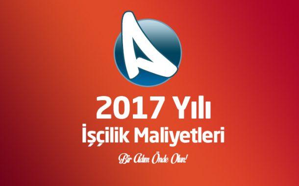 2017 Yılı İşçilik Maliyetleri